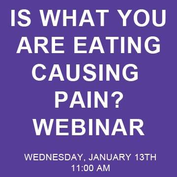 Is What You Are Eating Causing Pain? Free Webinar