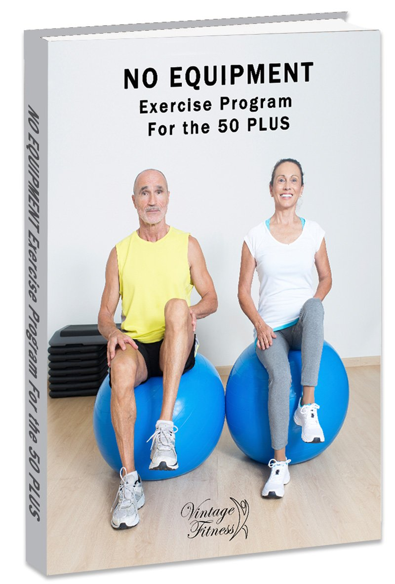 Download our FREE e-book No equipment exercise program for the 50+ loaded with pictures and videos on how to exercise using minimum equipment.
